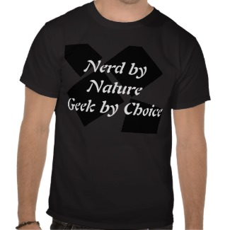 Nerd by Nature - Geek by Choice Tshirt designed by CricketDiane
