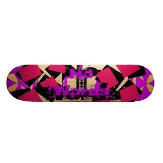 No Words Extreme Skateboard Design 2 - by CricketDiane