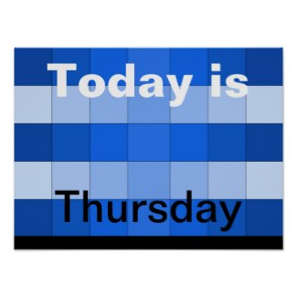 Today Is Thursday Posters by AdaptiveLivingTools